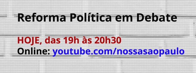 Programa na webTV debaterá reforma política nesta quinta-feira. Assista!