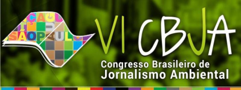 Congresso Brasileiro de Jornalismo Ambiental acontece em outubro