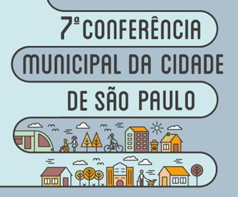 Encontros preparatórios para a VII Conferência Municipal da Cidade de São Paulo. Participe!