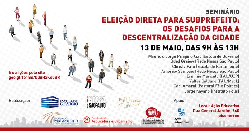 Nossa São Paulo promove seminário sobre eleição para subprefeito e descentralização da cidade