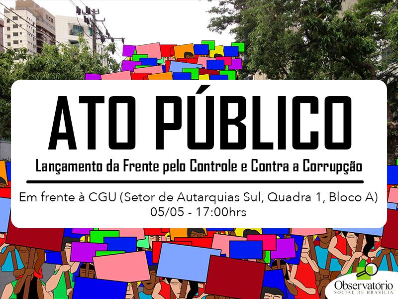 Entidades lançam em Brasília Frente pelo Controle e contra a Corrupção