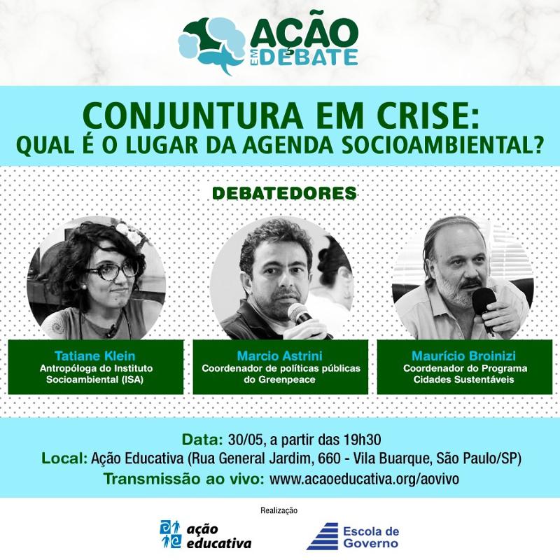 "Debate ""Conjuntura em crise: qual é o lugar da Agenda Socioambiental?"". Participe!"