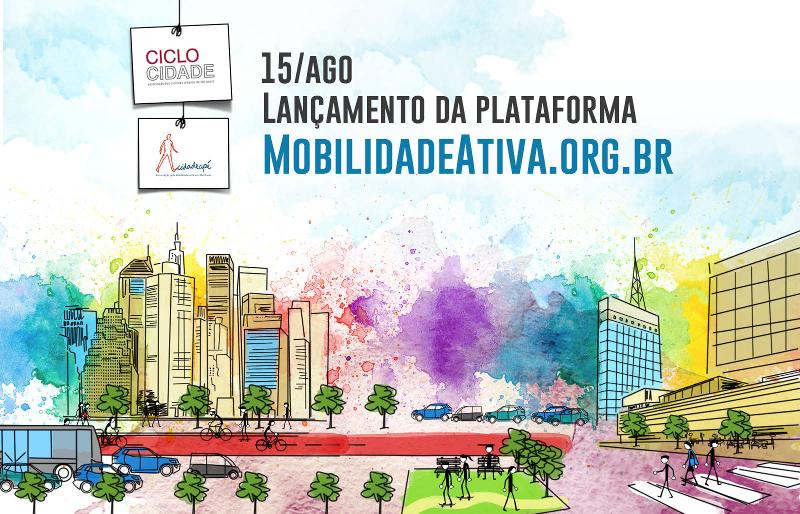 Ciclocidade e Cidadeapé lançam a plataforma Mobilidadeativa.org.br nesta segunda-feira