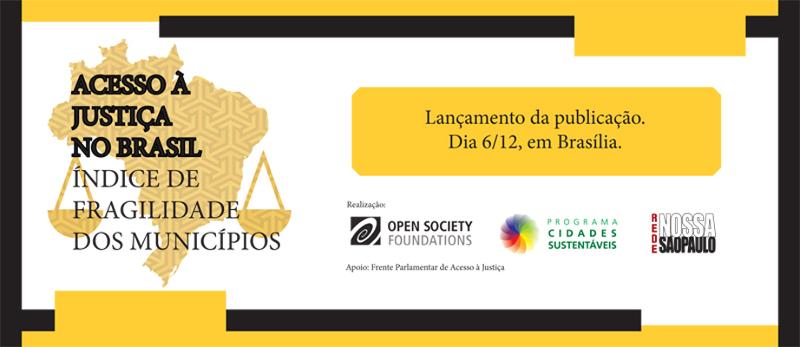 """Organizações lançam publicação """"Acesso à Justiça no Brasil: Índice de Fragilidade dos Municípios"""""""
