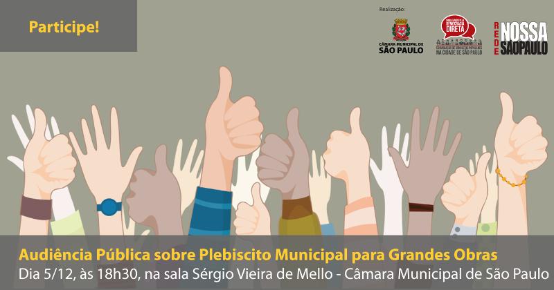 Participe da audiência pública sobre proposta de plebiscito para grandes obras na cidade