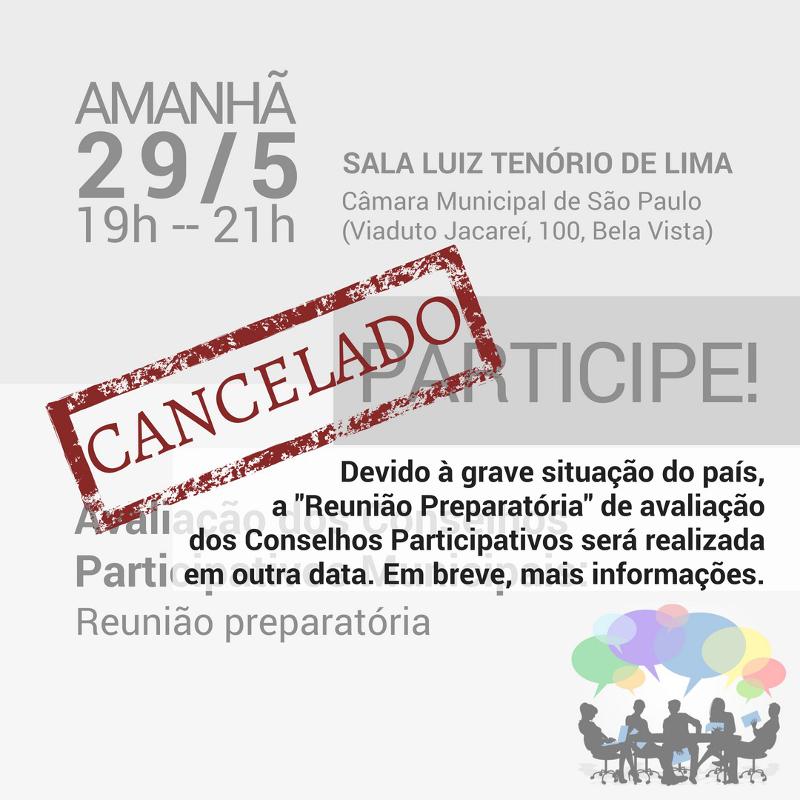 Cancelada reunião preparatória para avaliação dos Conselhos Participativos Municipais