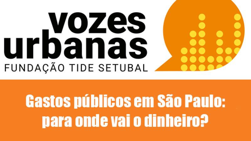 """Encontro debaterá o tema """"Gastos Públicos em São Paulo: para onde vai o dinheiro?"""""""