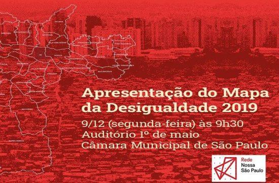 Mapa da Desigualdade 2019 será apresentado na Câmara Municipal de São Paulo
