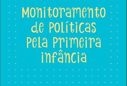 Guia de Monitoramento de Políticas pela Primeira Infância é lançado