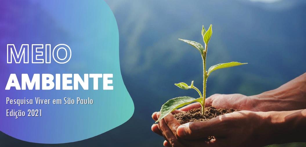 Rede Nossa São Paulo e IPEC lançam a pesquisa Viver em São Paulo: Meio Ambiente
