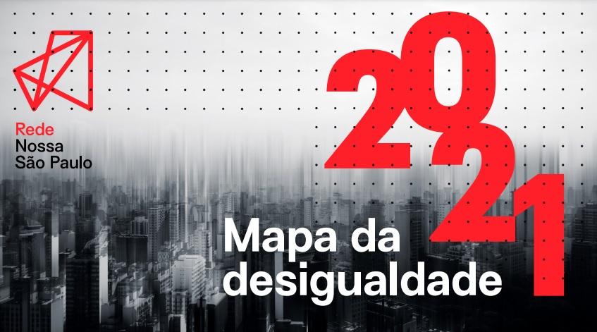 Mapa da Desigualdade 2021 é lançado